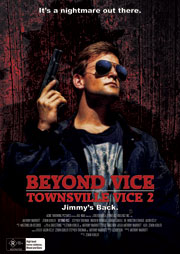 Beyond Vice Townsville Vice 2 Jimmy's Back theatrical poster